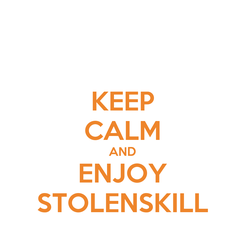Poster: KEEP CALM AND ENJOY STOLENSKILL
