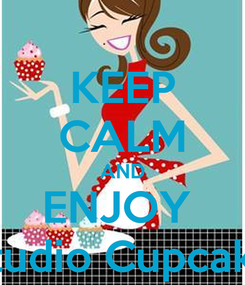 Poster: KEEP CALM AND ENJOY  Studio Cupcake