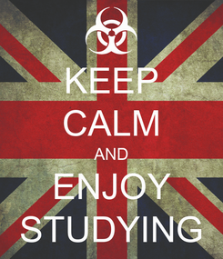 Poster: KEEP CALM AND ENJOY STUDYING