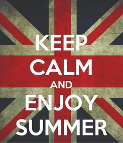 Poster: KEEP CALM AND ENJOY SUMMER