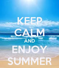 Poster: KEEP CALM AND ENJOY SUMMER