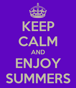 Poster: KEEP CALM AND ENJOY SUMMERS