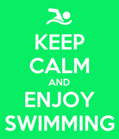 Poster: KEEP CALM AND ENJOY SWIMMING