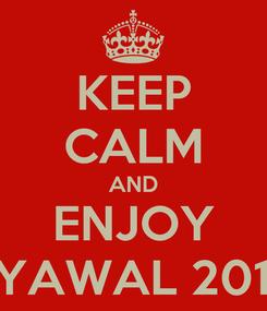 Poster: KEEP CALM AND ENJOY SYAWAL 2013
