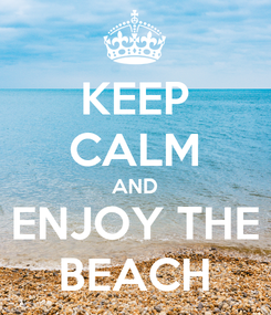 Poster: KEEP CALM AND ENJOY THE BEACH