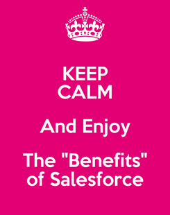 """Poster: KEEP CALM And Enjoy The """"Benefits"""" of Salesforce"""