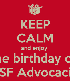 Poster: KEEP CALM and enjoy  the birthday of  FSF Advocacia