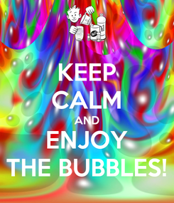 Poster: KEEP CALM AND ENJOY THE BUBBLES!