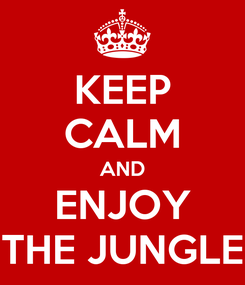Poster: KEEP CALM AND ENJOY THE JUNGLE