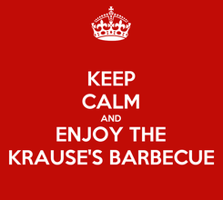 Poster: KEEP CALM AND ENJOY THE KRAUSE'S BARBECUE