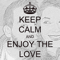 Poster: KEEP CALM AND ENJOY THE LOVE