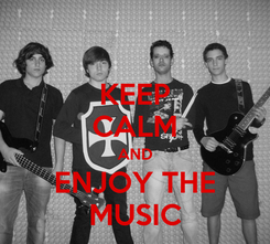 Poster: KEEP CALM AND ENJOY THE MUSIC