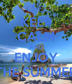 Poster: KEEP CALM AND ENJOY THE SUMMER