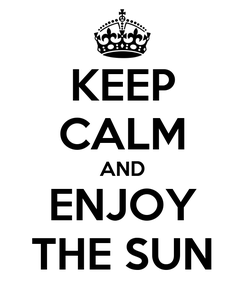 Poster: KEEP CALM AND ENJOY THE SUN