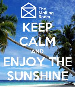 Poster: KEEP CALM AND ENJOY THE SUNSHINE