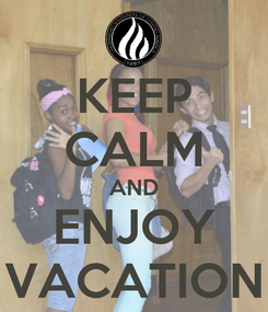 Poster: KEEP CALM AND ENJOY VACATION