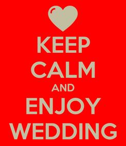 Poster: KEEP CALM AND ENJOY WEDDING