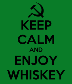 Poster: KEEP CALM AND ENJOY WHISKEY