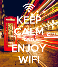 Poster: KEEP CALM AND ENJOY WIFI