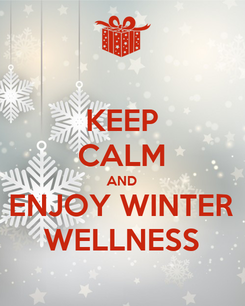 Poster: KEEP CALM AND ENJOY WINTER WELLNESS