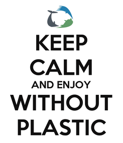 Poster: KEEP CALM AND ENJOY WITHOUT PLASTIC
