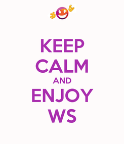 Poster: KEEP CALM AND ENJOY WS