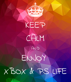Poster: KEEP CALM AND ENJOY  XBOX & PS LIFE