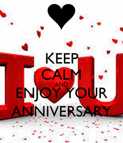 Poster: KEEP CALM AND ENJOY YOUR ANNIVERSARY