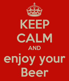 Poster: KEEP CALM AND enjoy your Beer
