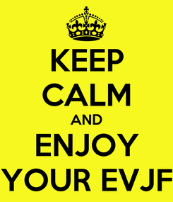 Poster: KEEP CALM AND ENJOY YOUR EVJF