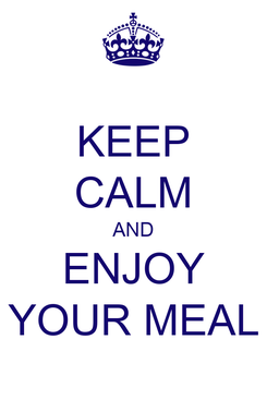Poster: KEEP CALM AND ENJOY YOUR MEAL