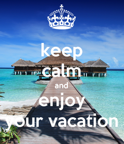 Poster: keep calm and enjoy your vacation