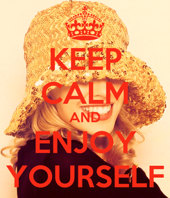 Poster: KEEP CALM AND ENJOY YOURSELF