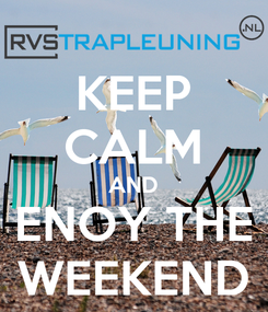 Poster: KEEP CALM AND ENOY THE WEEKEND