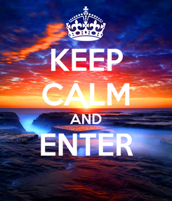 Poster: KEEP CALM AND ENTER