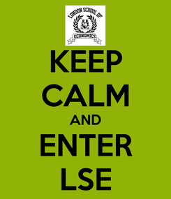 Poster: KEEP CALM AND ENTER LSE