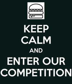 Poster: KEEP CALM AND ENTER OUR COMPETITION