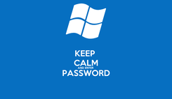 Poster: KEEP  CALM AND ENTER  PASSWORD