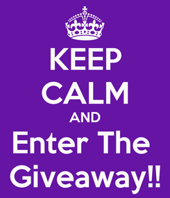 Poster: KEEP CALM AND Enter The  Giveaway!!