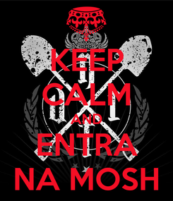 Poster: KEEP CALM AND ENTRA NA MOSH