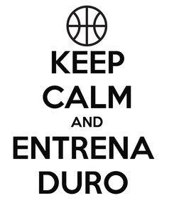 Poster: KEEP CALM AND ENTRENA  DURO