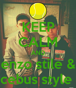 Poster: KEEP CALM AND enzo stile & cebus style