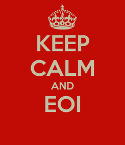 Poster: KEEP CALM AND EOI
