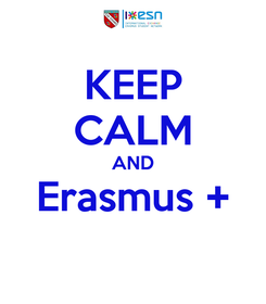 Poster: KEEP CALM AND Erasmus +