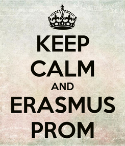 Poster: KEEP CALM AND ERASMUS PROM