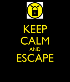 Poster: KEEP CALM AND ESCAPE