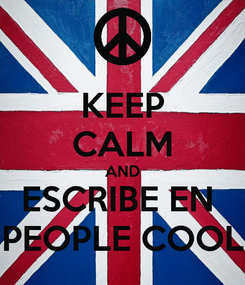 Poster: KEEP CALM AND ESCRIBE EN  PEOPLE COOL