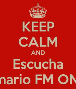 Poster: KEEP CALM AND Escucha Belmario FM ONline