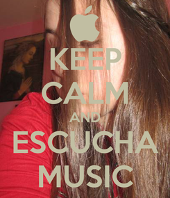 Poster: KEEP CALM AND ESCUCHA MUSIC