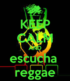 Poster: KEEP CALM AND escucha  reggae
